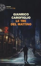 Le tre del mattino, Gianrico Carofiglio Biblioteca Tione di Trento