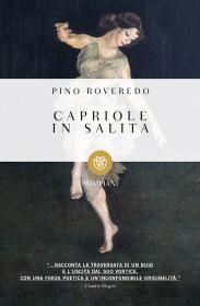 Edizione straordinaria pomeridiana del gruppo di lettura! -Capriole in salita di Pino Roveredo Biblioteca Tione di Trento