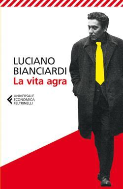 La vita agra, Luciano Bianciardi Biblioteca Tione di Trento