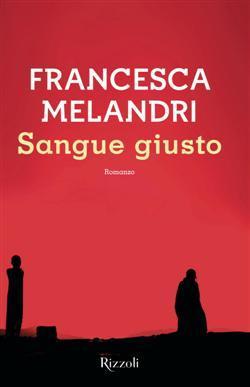 Sangue giusto, Francesca Melandri Biblioteca Tione di Trento