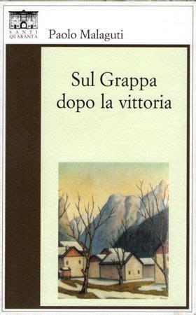Sul Grappa dopo la vittoria, Paolo Malaguti Biblioteca Tione di Trento