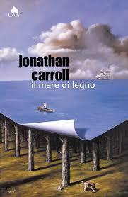 Il mare di legno, Jonathan Carroll